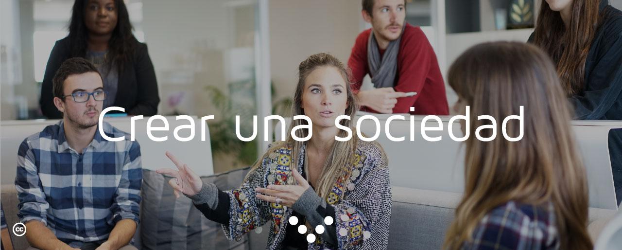 Crear una sociedad